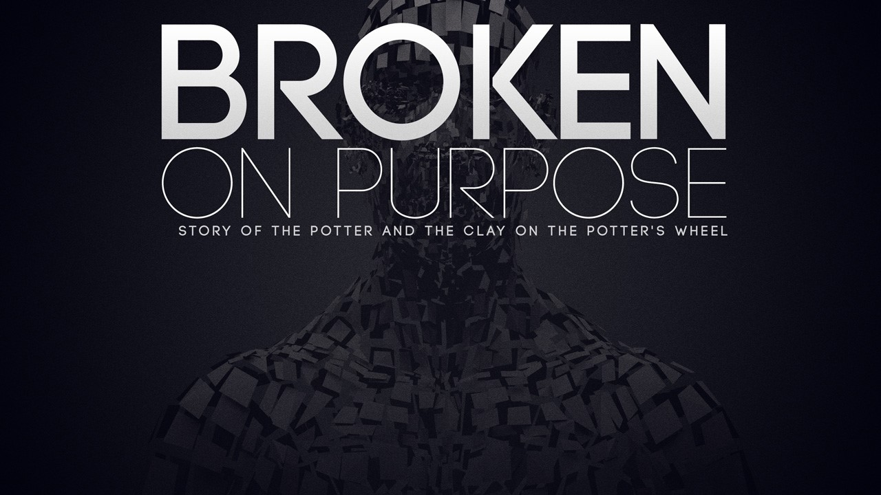 BROKEN ON PURPOSE